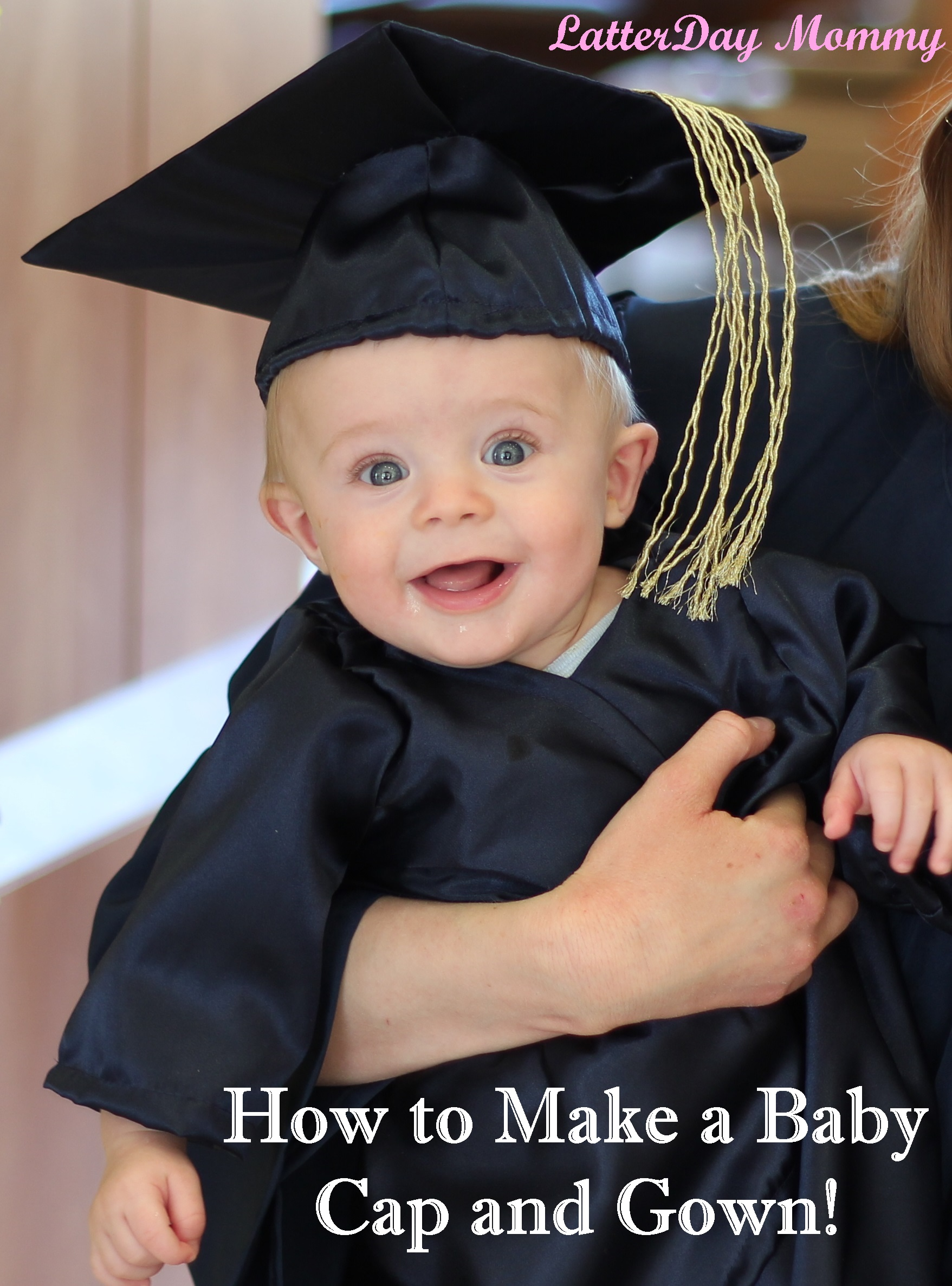 How To Make a Baby Graduation Cap and Gown » LatterDay Mommy