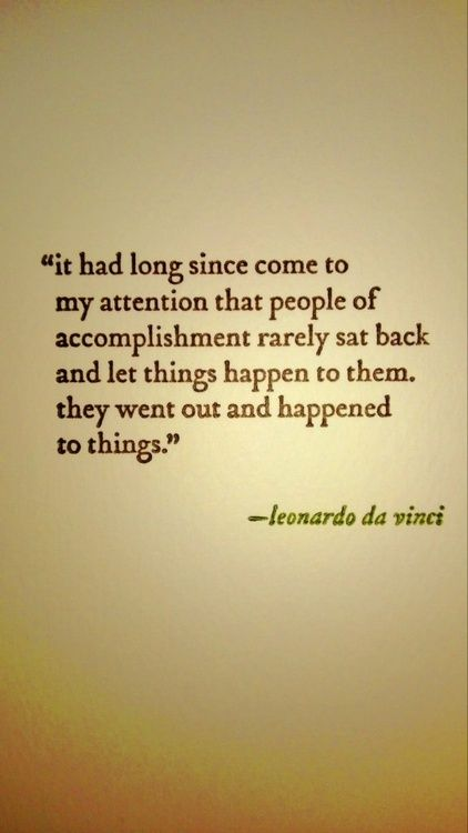 people of accomplishment happen to things quote