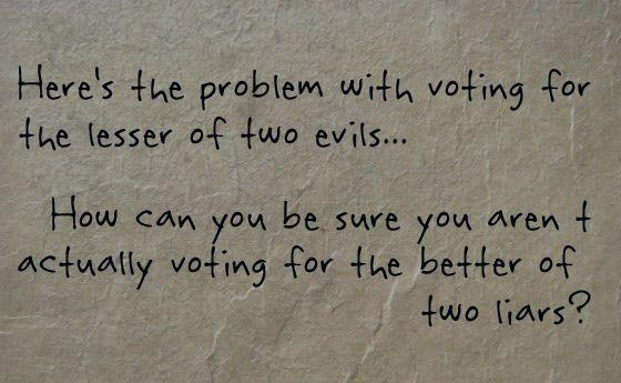 voting lesser of two evils, better of two liars